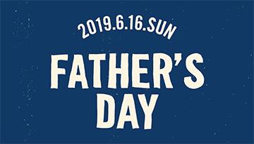 FATHER'S DAY お父さんにありがとうを贈ろう