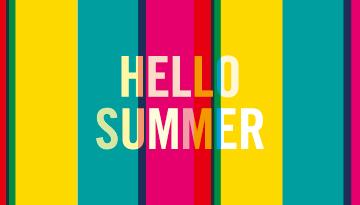 HELLO SUMMER 夏を楽しむ準備をしよう