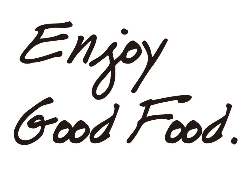 ENJOY GOOD FOOD