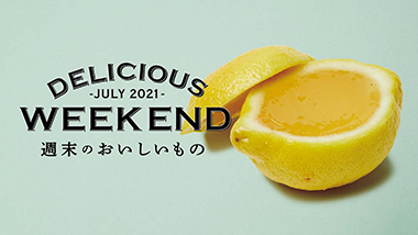 DELICIOUS WEEKEND JULY 2021